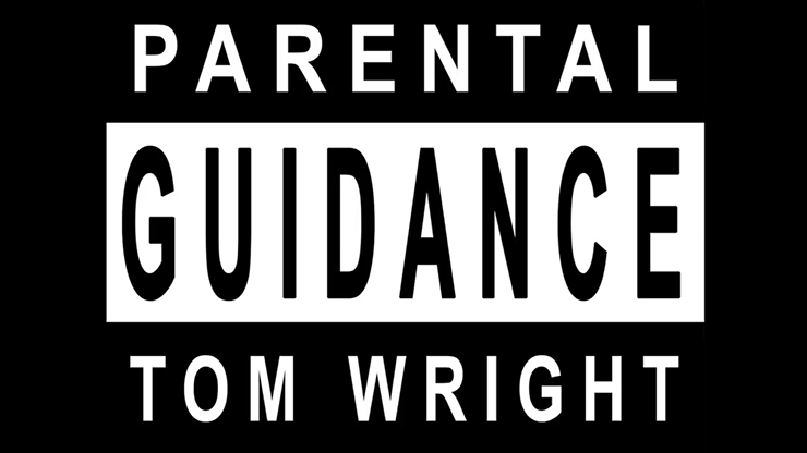 Parental Guidance (Gimmicks and Online Instructions) by Tom Wright