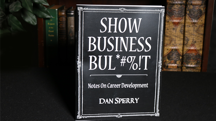 SHOW BUSINESS BUL*#%!T by Dan Sperry