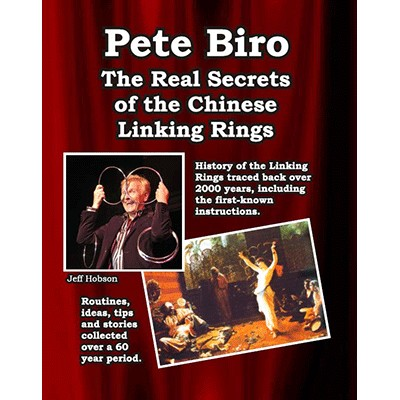 The Real Secrets of the Chinese Linking rings by Pete Biro