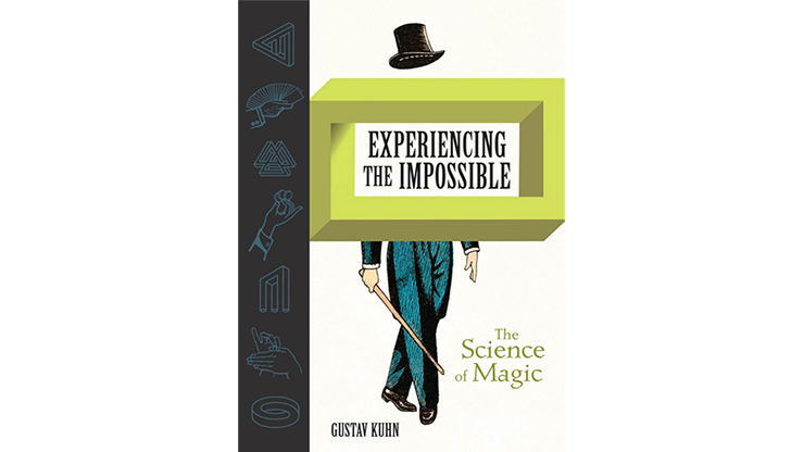 Experiencing the Impossible (The Science of Magic) by Gustav Kuhn